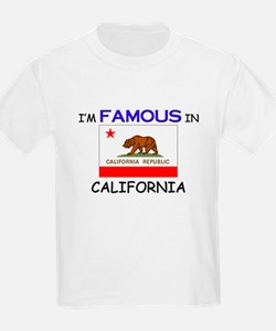 I'd Famous In CALIFORNIA T-Shirt