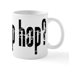 got hip hop? Mug