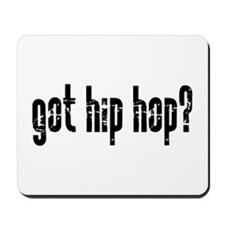 got hip hop? Mousepad
