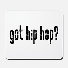 got hip hop? Mousepad