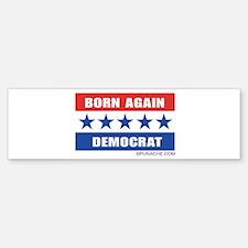 BORN AGAIN DEMOCRAT Bumper Bumper Bumper Sticker
