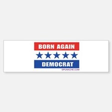 BORN AGAIN DEMOCRAT Bumper Car Car Sticker