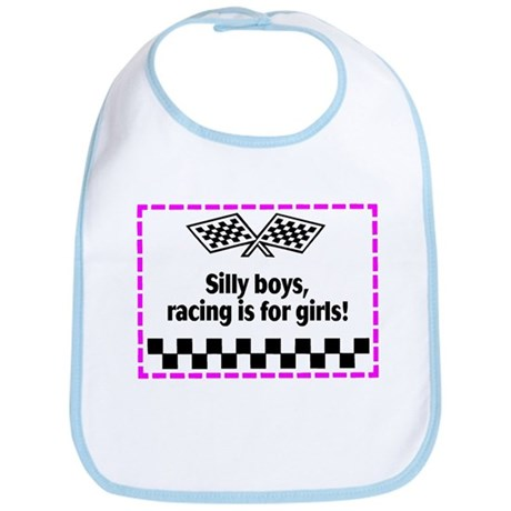Silly Boys, Racing Is For Girls! Bib