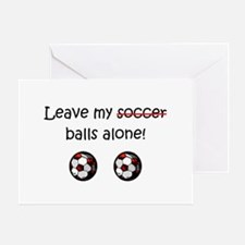 Leave My Soccer Balls Alone! Greeting Card
