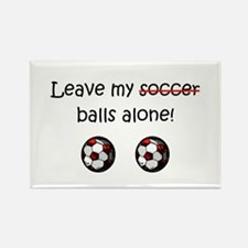 Leave My Soccer Balls Alone! Rectangle Magnet