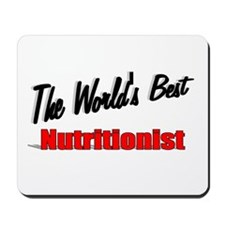 """""""The World's Best Nutritionist"""" Mousepad"""