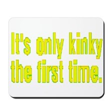 ITS ONLY KINKY/1ST TIME/yel2 Mousepad