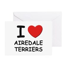 I love AIREDALE TERRIERS Greeting Cards (Pk of 10)