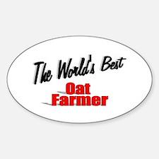 """The World's Best Oat Farmer"" Oval Decal"
