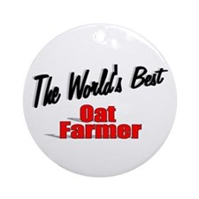 """The World's Best Oat Farmer"" Ornament (Round)"
