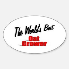 """""""The World's Best Oat Grower"""" Oval Decal"""