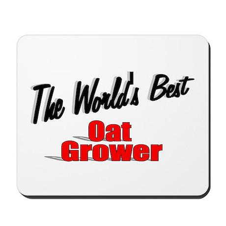 """The World's Best Oat Grower"" Mousepad"