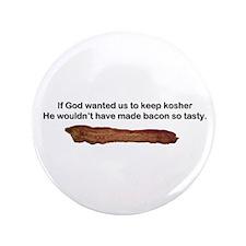 """Kosher - Tasty Bacon"" 3.5"" Button"