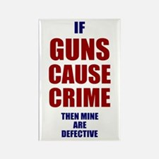If Guns Cause Crime Rectangle Magnet
