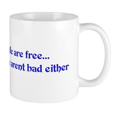 the best things in life are f Mug