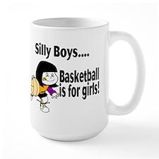 Silly Boys Basketball Is For Girls Mug
