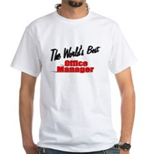 """""""The World's Best Office Manager"""" Shirt"""