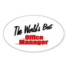 """""""The World's Best Office Manager"""" Oval Decal"""