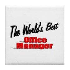 """""""The World's Best Office Manager"""" Tile Coaster"""
