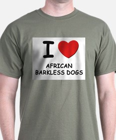 I love AFRICAN BARKLESS DOGS T-Shirt