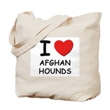 I love AFGHAN HOUNDS Tote Bag