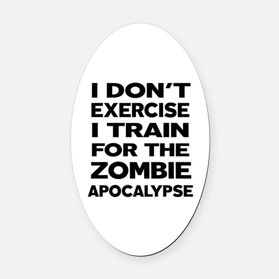 I DON'T EXERCISE Oval Car Magnet