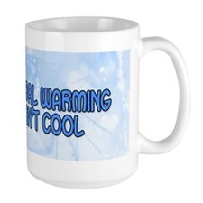 global warming isn't cool Mug