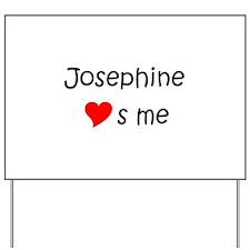 Josephine Yard Sign