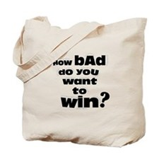 Want to Win? Tote Bag