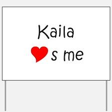Funny Kaila Yard Sign