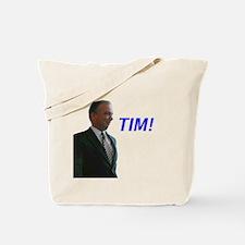Tim! (Tim Kaine) Tote Bag