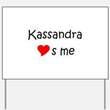 Cool Kassandra Yard Sign
