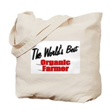 """The World's Best Organic Farmer"" Tote Bag"
