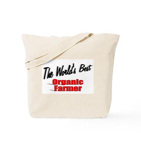 """The World's Best Organic Farmer"" Tote Bag"