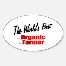 """The World's Best Organic Farmer"" Oval Decal"