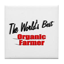 """The World's Best Organic Farmer"" Tile Coaster"