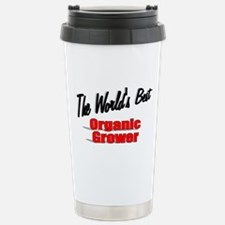 """The World's Best Organic Grower"" Travel Mug"
