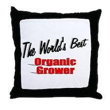 """""""The World's Best Organic Grower"""" Throw Pillow"""