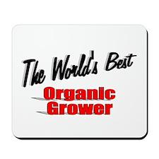 """The World's Best Organic Grower"" Mousepad"