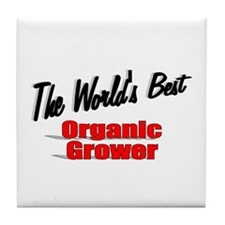 """The World's Best Organic Grower"" Tile Coaster"