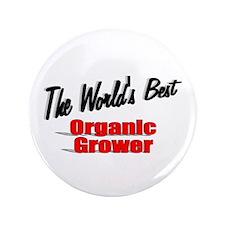 """""""The World's Best Organic Grower"""" 3.5"""" Button"""