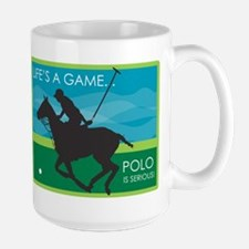 Life's a Game Polo is SERIOUS! Large Mug