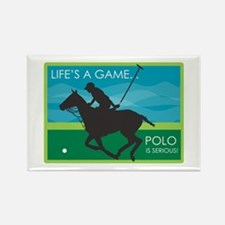 Life's a Game Polo is SERIOUS! Rectangle Magnet