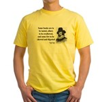Francis Bacon Quote 5 Yellow T-Shirt