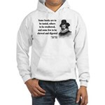 Francis Bacon Quote 5 Hooded Sweatshirt