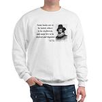 Francis Bacon Quote 5 Sweatshirt