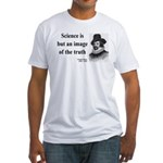 Francis Bacon Quote 8 Fitted T-Shirt