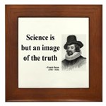 Francis Bacon Quote 8 Framed Tile
