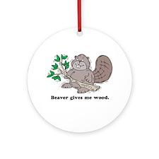 Beaver gives me Wood Keepsake (Round)