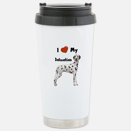 I Love My Dalmatian Stainless Steel Travel Mug